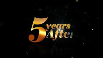 5 YEARS AFTER